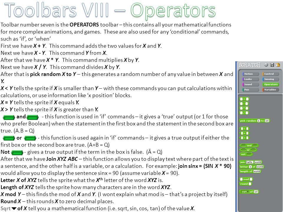 Toolbar number seven is the OPERATORS toolbar – this contains all your mathematical functions for more complex animations, and games. These are also u