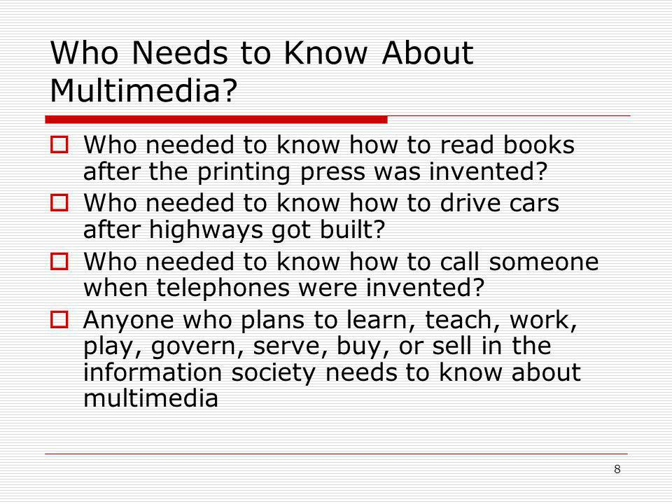 8 Who Needs to Know About Multimedia.