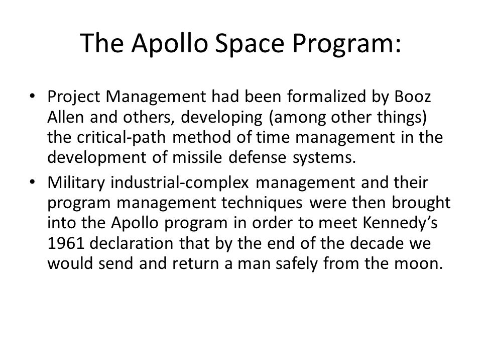Project Management had been formalized by Booz Allen and others, developing (among other things) the critical-path method of time management in the development of missile defense systems.