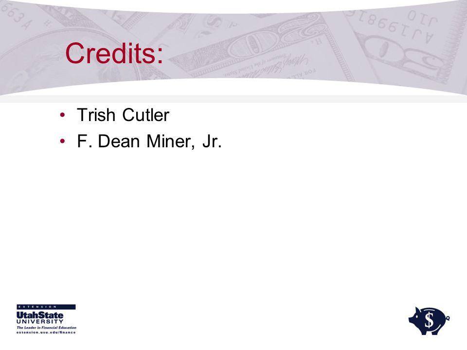 Trish Cutler F. Dean Miner, Jr. Credits:
