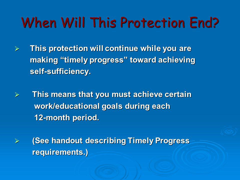 """When Will This Protection End?  This protection will continue while you are making """"timely progress"""" toward achieving making """"timely progress"""" toward"""