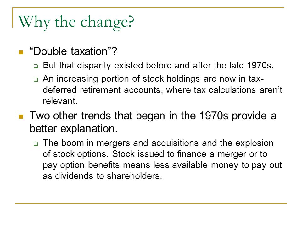 """Why the change? """"Double taxation""""?  But that disparity existed before and after the late 1970s.  An increasing portion of stock holdings are now in"""