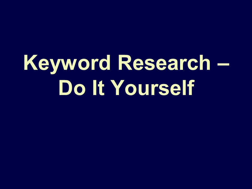 Keyword Research – Do It Yourself