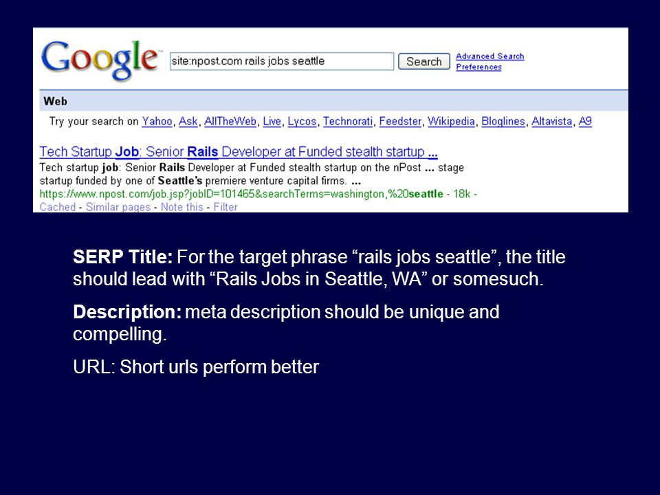 SERP Title: For the target phrase rails jobs seattle , the title should lead with Rails Jobs in Seattle, WA or somesuch.