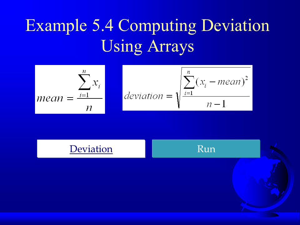 Example 5.4 Computing Deviation Using Arrays DeviationRun