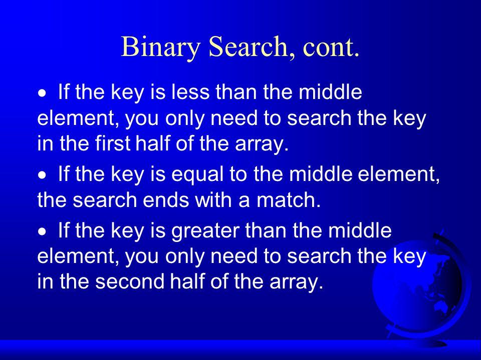 Binary Search, cont.