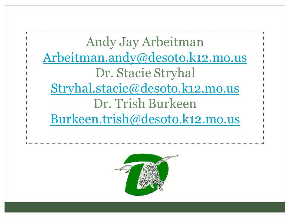 Andy Jay Arbeitman Arbeitman.andy@desoto.k12.mo.us Dr.
