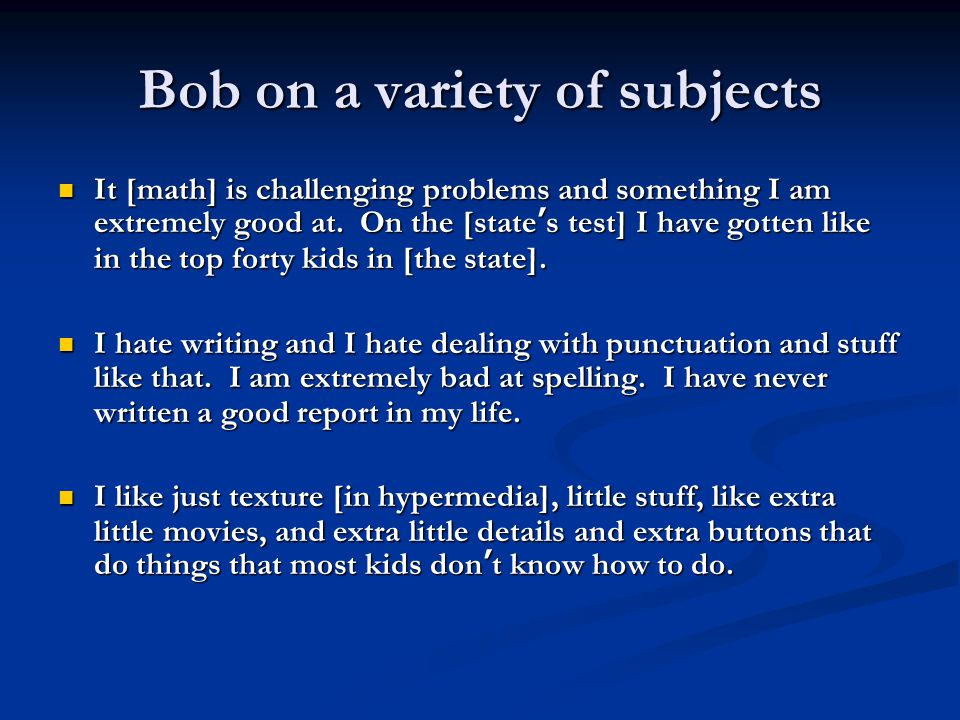 Bob on a variety of subjects It [math] is challenging problems and something I am extremely good at.