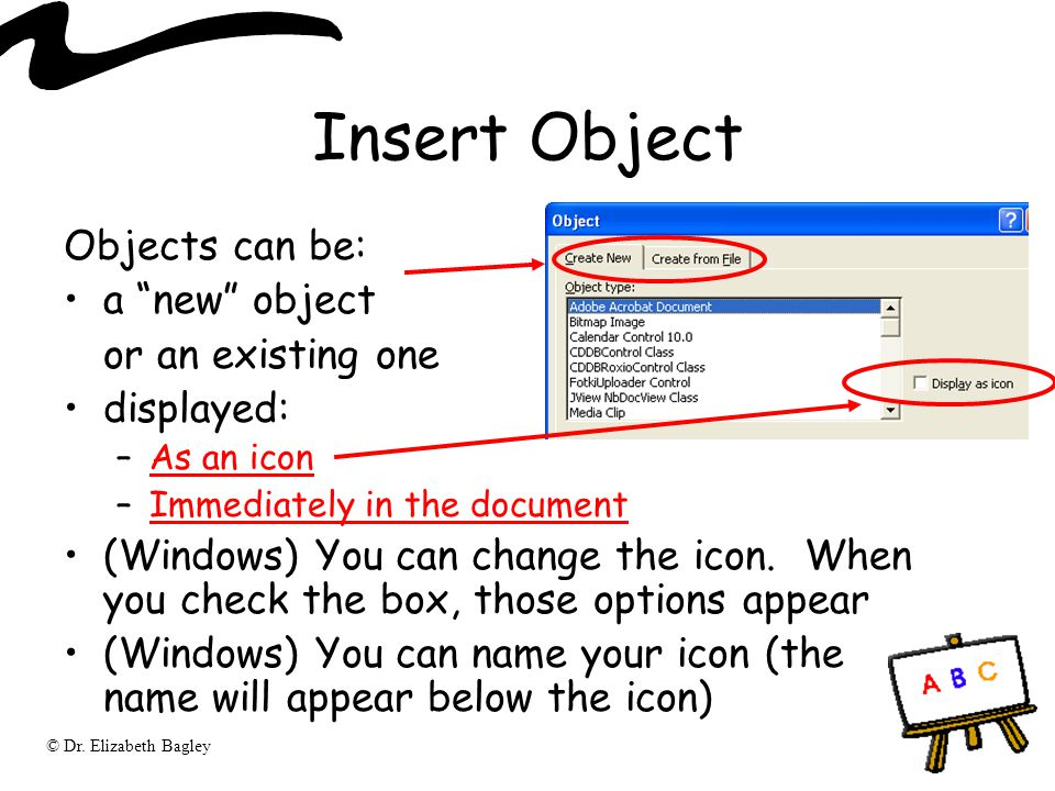 """© Dr. Elizabeth Bagley Insert Object Objects can be: a """"new"""" object or an existing one displayed: –As an iconAs an icon –Immediately in the documentIm"""