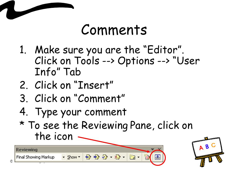 """© Dr. Elizabeth Bagley Comments 1.Make sure you are the """"Editor"""". Click on Tools --> Options --> """"User Info"""" Tab 2.Click on """"Insert"""" 3.Click on """"Comme"""