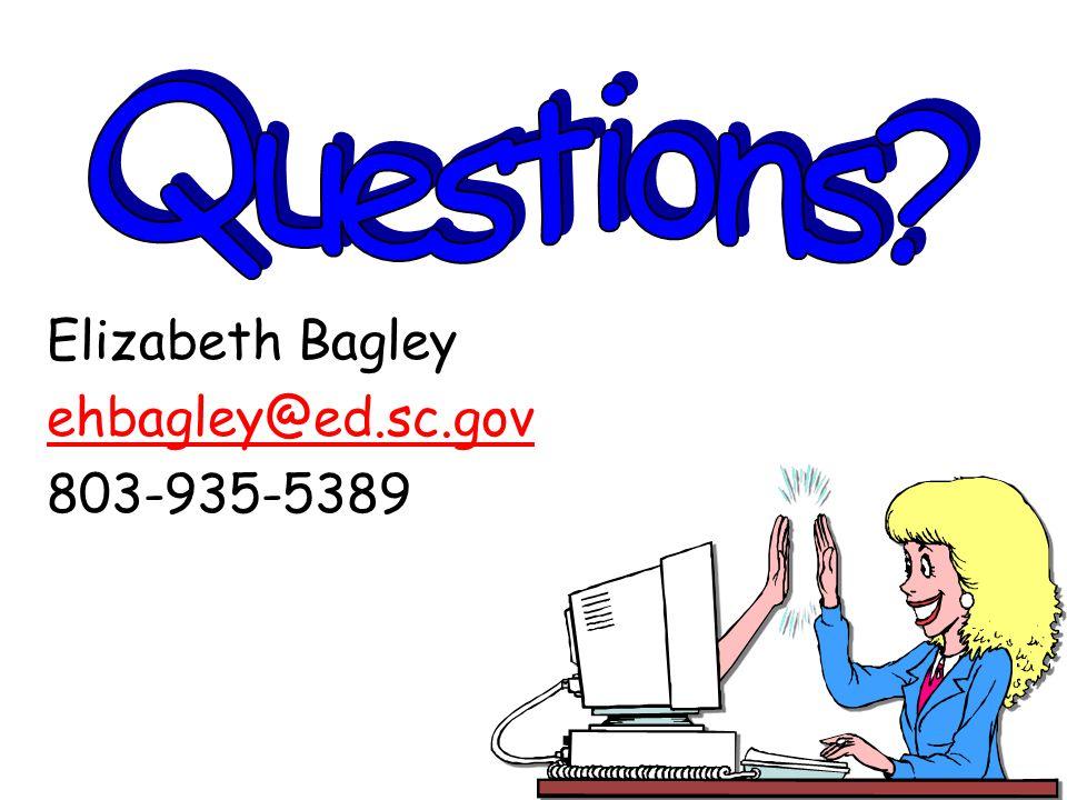 Elizabeth Bagley ehbagley@ed.sc.gov 803-935-5389