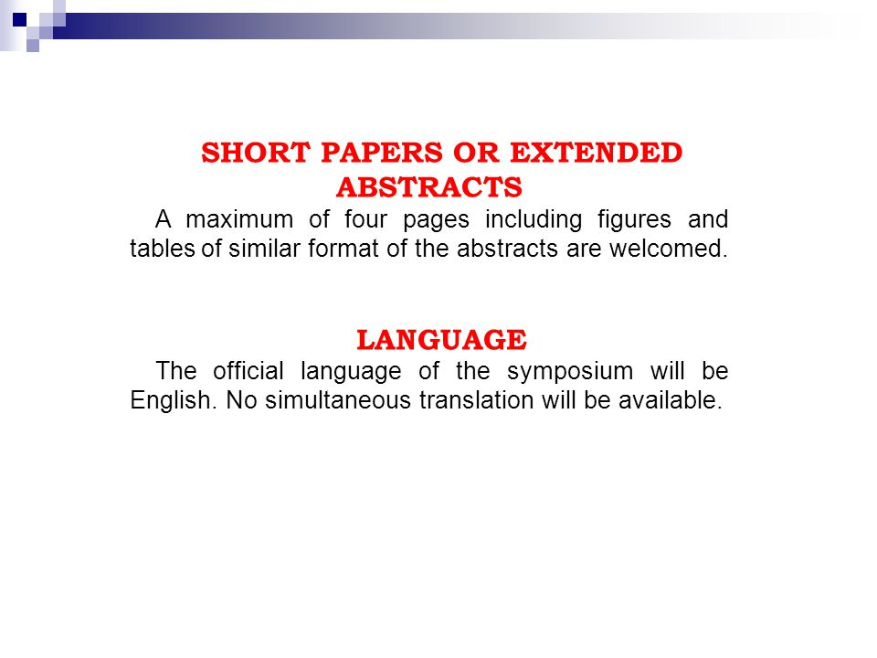 SHORT PAPERS OR EXTENDED ABSTRACTS A maximum of four pages including figures and tables of similar format of the abstracts are welcomed.