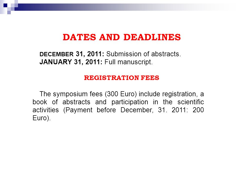 DATES AND DEADLINES DECEMBER 31, 2011: Submission of abstracts.