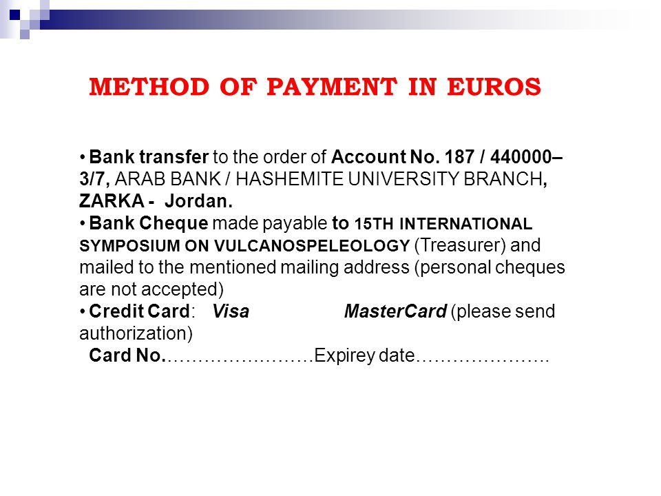 METHOD OF PAYMENT IN EUROS Bank transfer to the order of Account No.