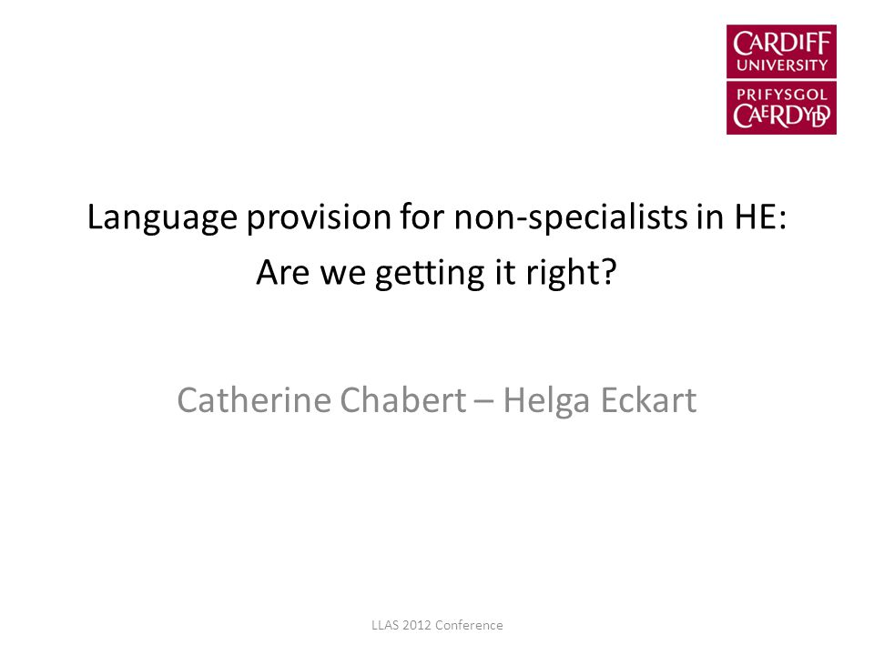 Language provision for non-specialists in HE: Are we getting it right.