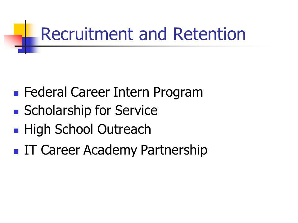 Recruitment and Retention Federal Career Intern Program Scholarship for Service High School Outreach IT Career Academy Partnership