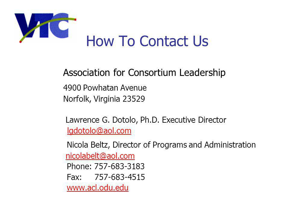How To Contact Us Association for Consortium Leadership 4900 Powhatan Avenue Norfolk, Virginia 23529 Lawrence G.