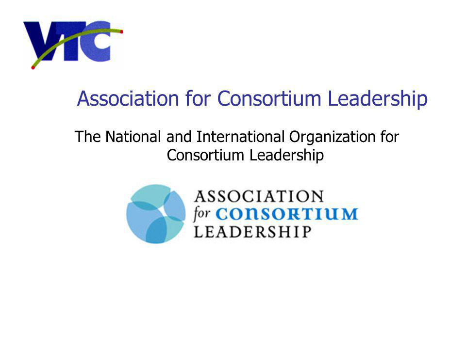 The National and International Organization for Consortium Leadership