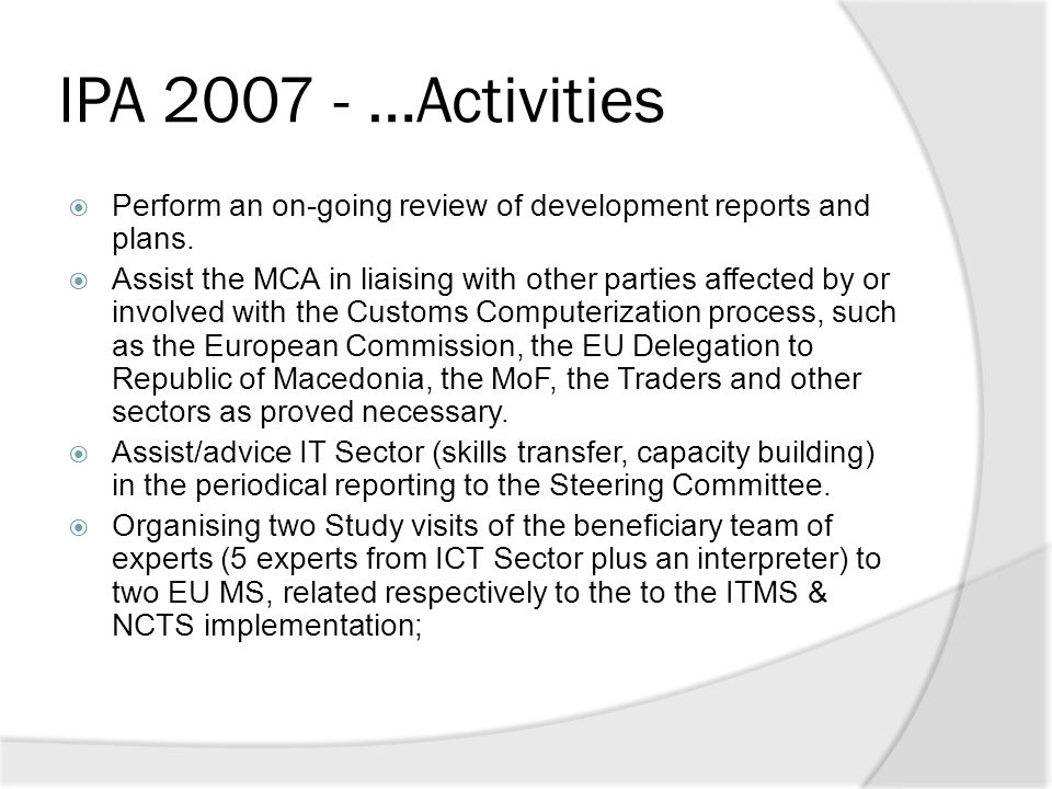 IPA 2007 - …Activities  Perform an on-going review of development reports and plans.  Assist the MCA in liaising with other parties affected by or i