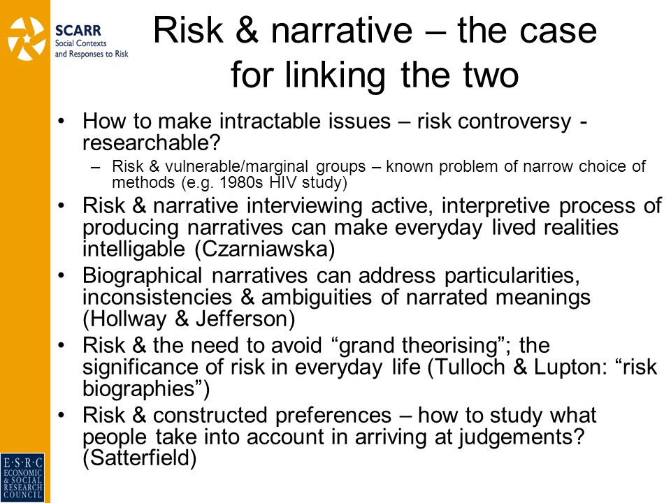 Risk & narrative – the case for linking the two How to make intractable issues – risk controversy - researchable.