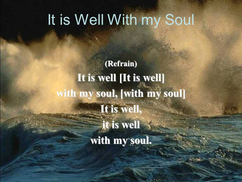It is Well With my Soul 4.