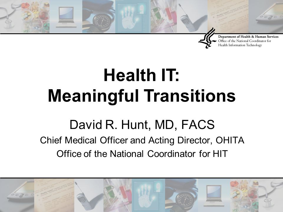 Health IT: Meaningful Transitions David R.