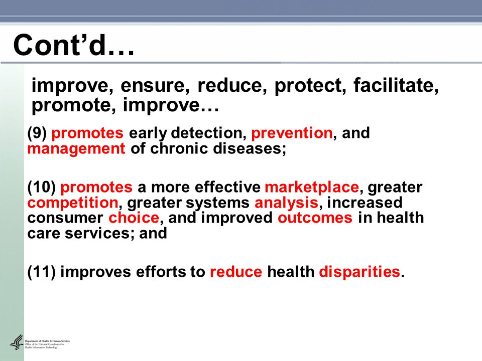 improve, ensure, reduce, protect, facilitate, promote, improve… (9) promotes early detection, prevention, and management of chronic diseases; (10) pro