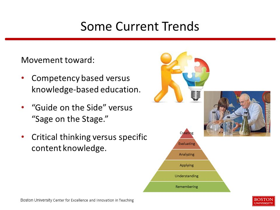 """Boston University Center for Excellence and Innovation in Teaching Movement toward: Competency based versus knowledge-based education. """"Guide on the S"""