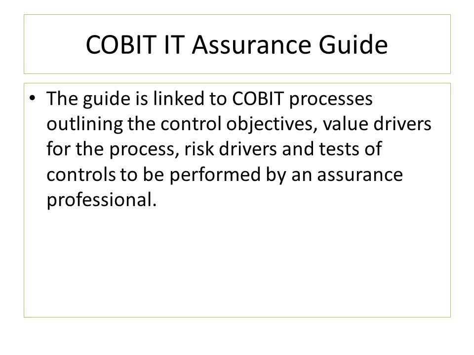 COBIT 5 COBIT 5 Professional Continued COBIT 5 for Information Security-Available COBIT 5 For Assurance (In development) COBIT 5 for Risk (In development)
