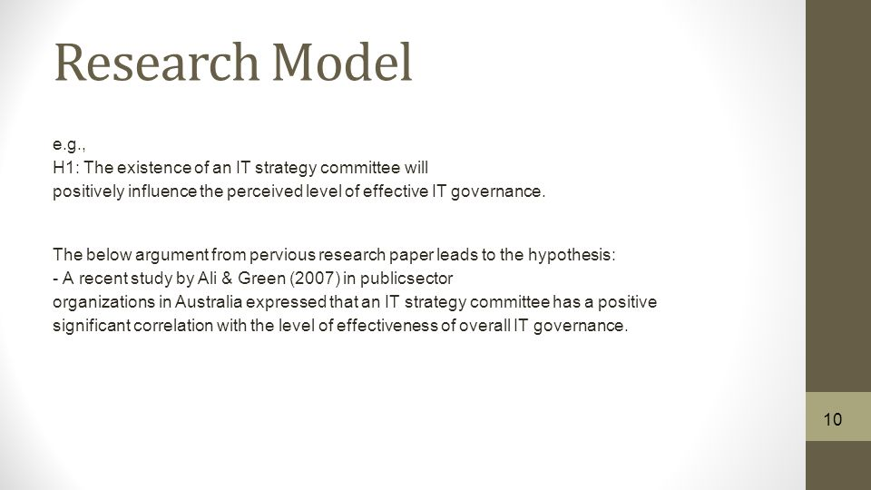 Research Model e.g., H1: The existence of an IT strategy committee will positively influence the perceived level of effective IT governance.