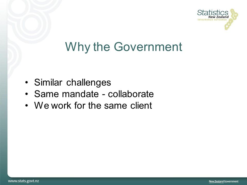 Why the Government Similar challenges Same mandate - collaborate We work for the same client