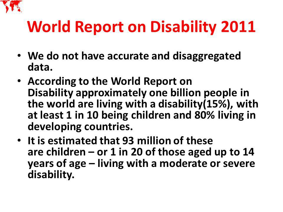 Source Filmer,D- Disability, poverty and schooling in developing countries 14 household surveys The World Bank Economic Review 2008 Proportion of 6-11 year olds in school with and without disabilities