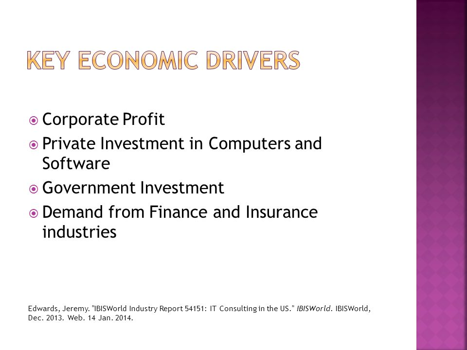  Corporate Profit  Private Investment in Computers and Software  Government Investment  Demand from Finance and Insurance industries Edwards, Jeremy.