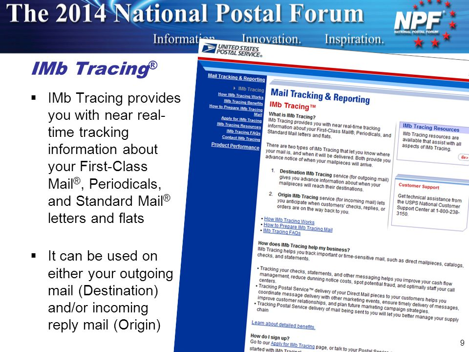 19 IMb Tracing ®  IMb Tracing provides you with near real- time tracking information about your First-Class Mail ®, Periodicals, and Standard Mail ® letters and flats  It can be used on either your outgoing mail (Destination) and/or incoming reply mail (Origin)