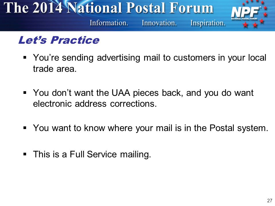 27 Let's Practice  You're sending advertising mail to customers in your local trade area.
