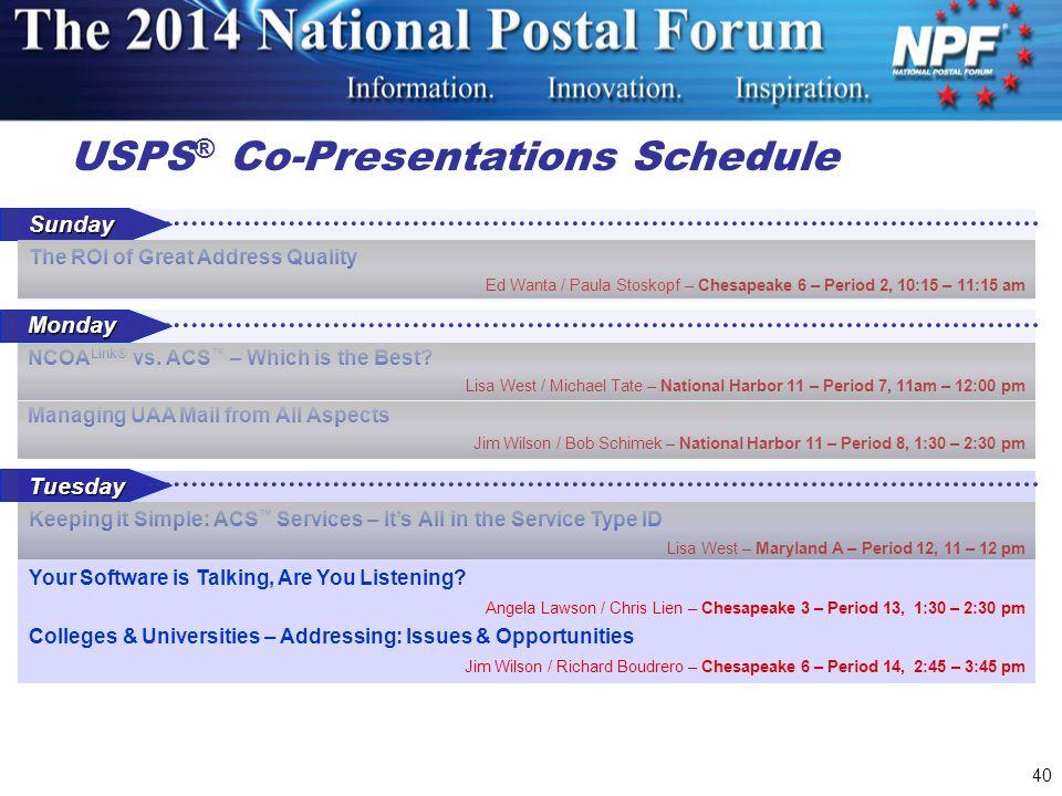 40 USPS ® Co-Presentations Schedule Monday NCOA Link® vs.