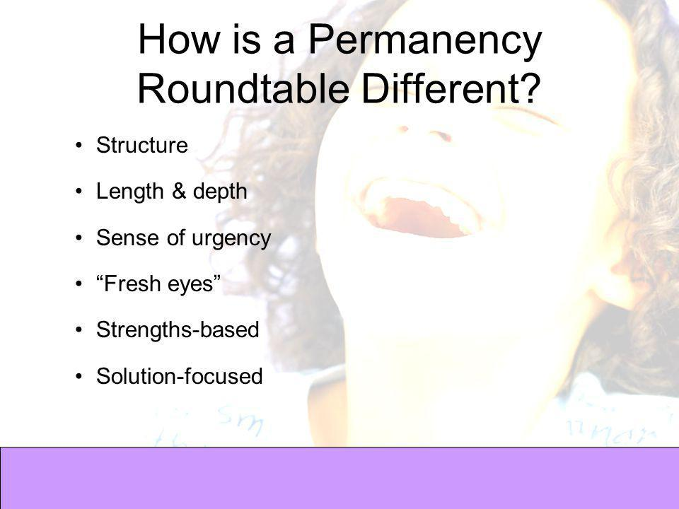 How is a Permanency Roundtable Different.