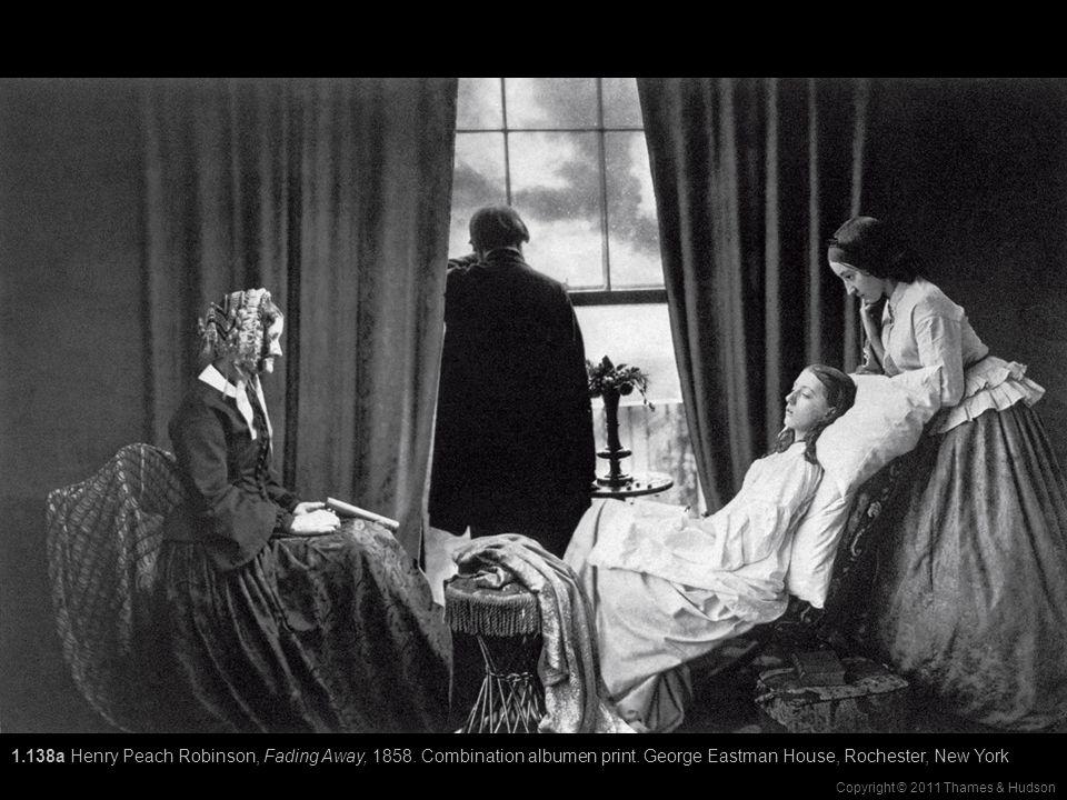 Copyright © 2011 Thames & Hudson 1.138a Henry Peach Robinson, Fading Away, 1858.
