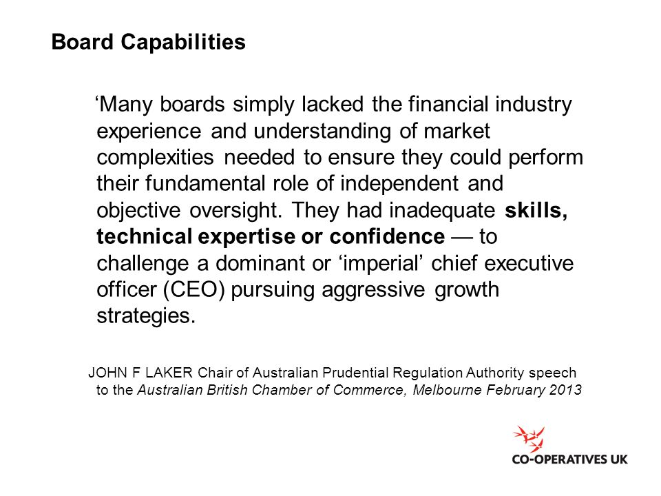 Board Capabilities 'Many boards simply lacked the financial industry experience and understanding of market complexities needed to ensure they could p