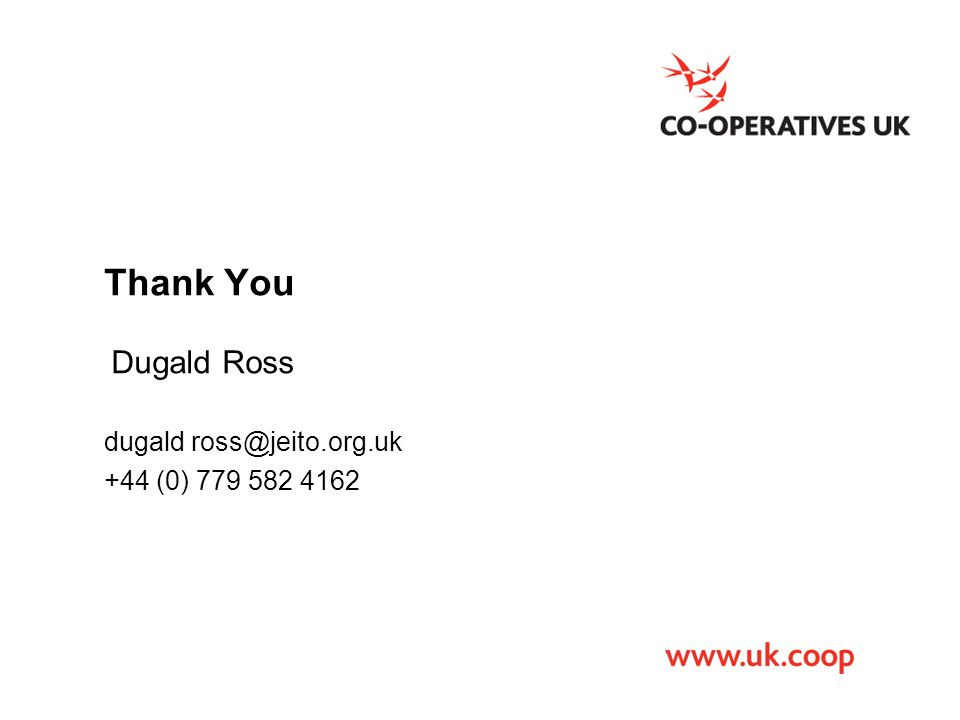 Thank You Dugald Ross dugald ross@jeito.org.uk +44 (0) 779 582 4162