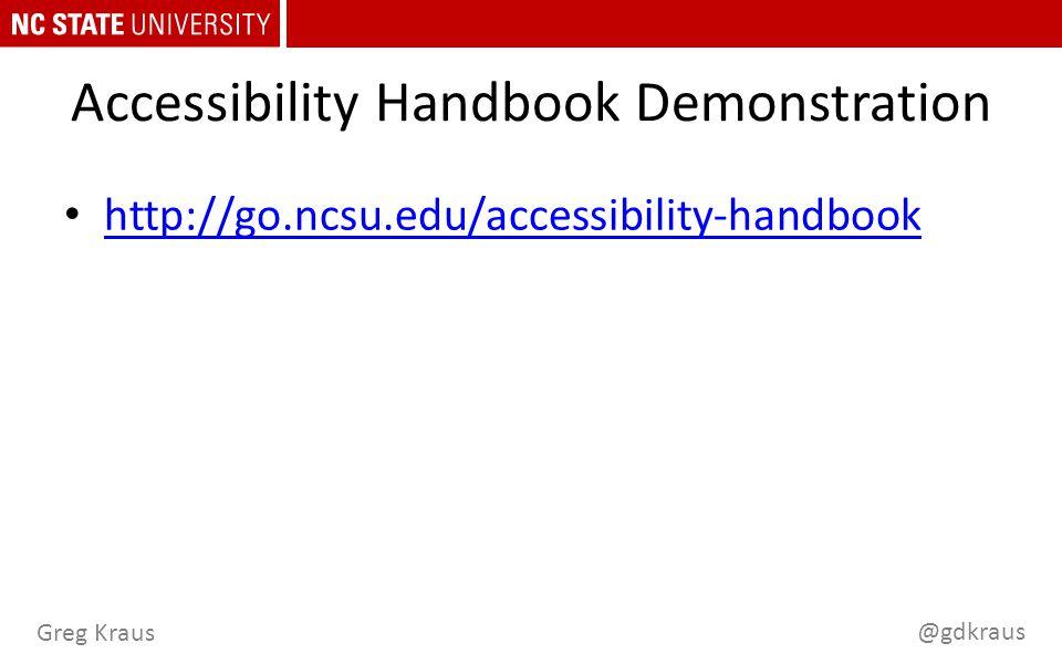 @gdkraus Greg Kraus Accessibility Handbook Demonstration http://go.ncsu.edu/accessibility-handbook