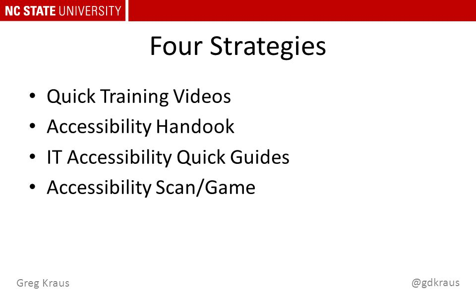 @gdkraus Greg Kraus Four Strategies Quick Training Videos Accessibility Handook IT Accessibility Quick Guides Accessibility Scan/Game