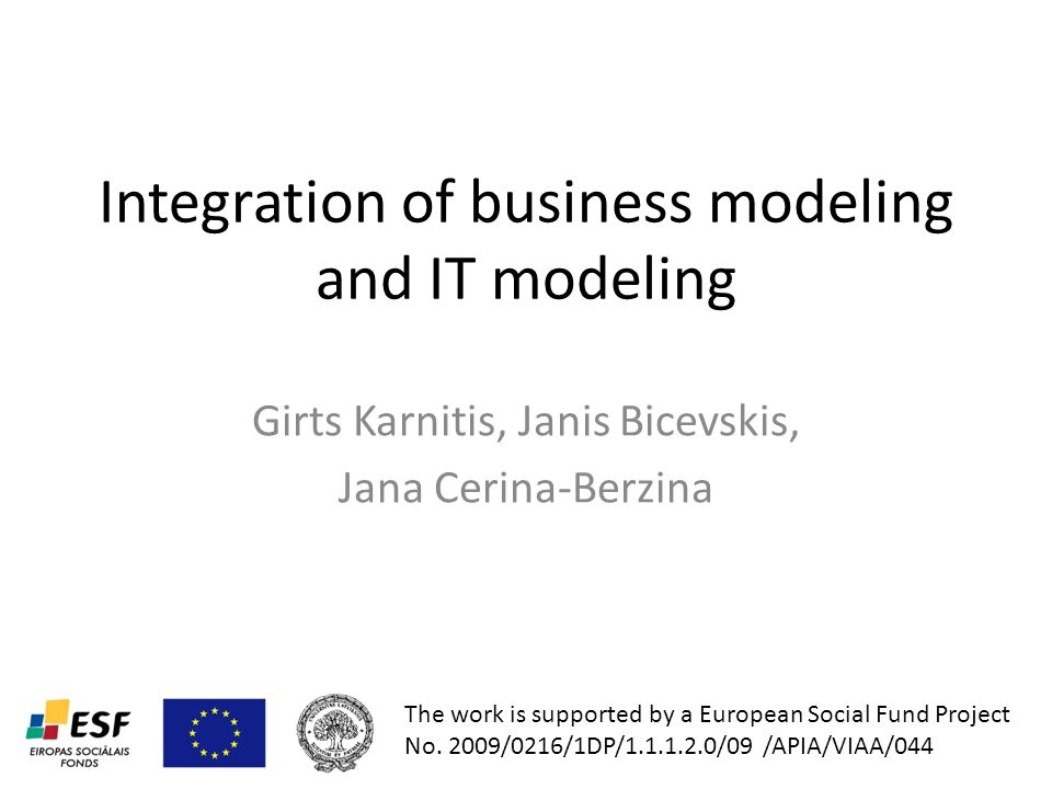 Model as a basis for IS operation Information system understands and interprets defined model Model is 100% precise Parts of model might be hardly understandable by business people