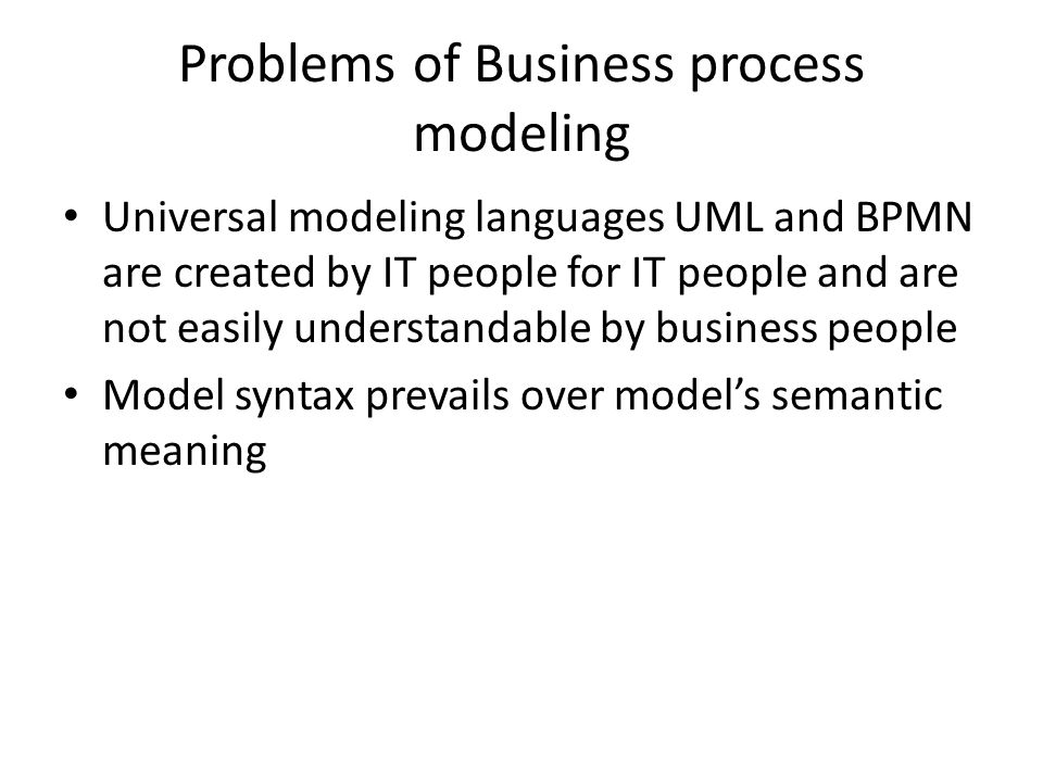 Our approach Focus on model semantic according to model application Domain specific information and informal descriptions are assigned to model objects (activities/tasks/transitions)