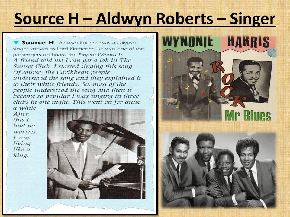 Source H – Aldwyn Roberts – Singer