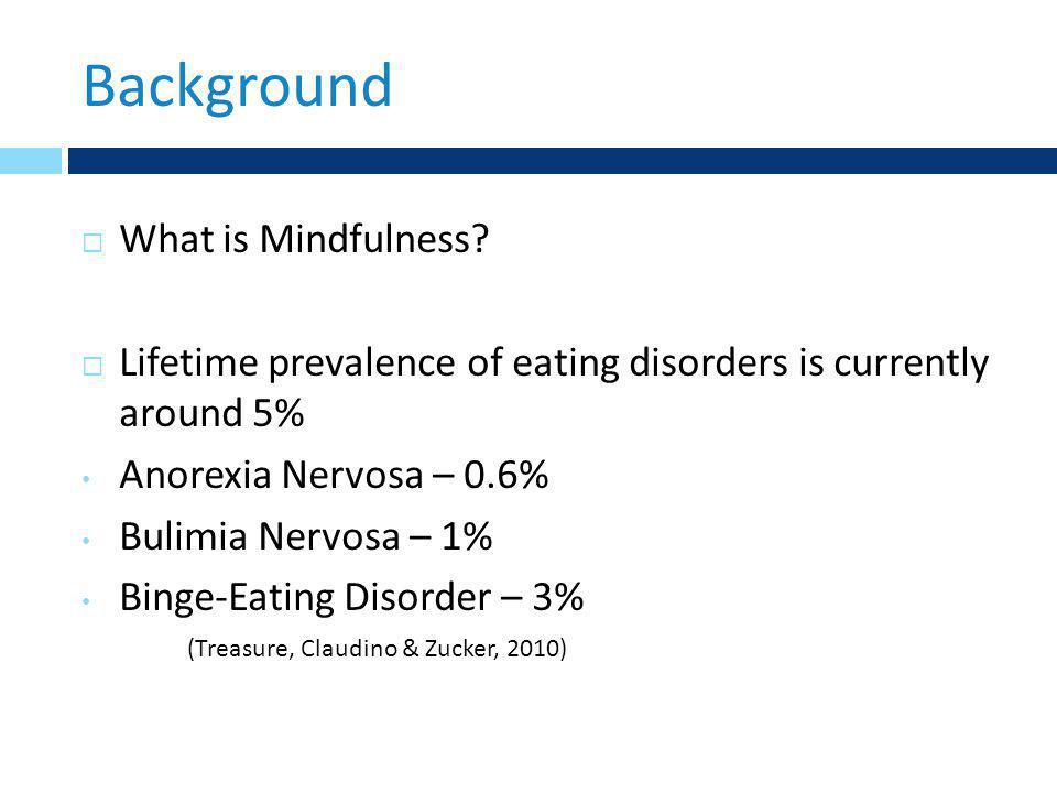 Background  What is Mindfulness.