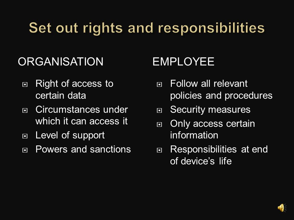  Assess existing policies and create a framework  Alignment with IT, HR, Legal, Finance  Who pays.