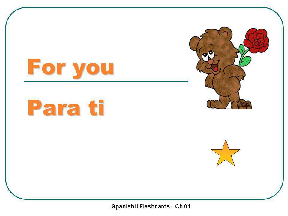 For you Para ti