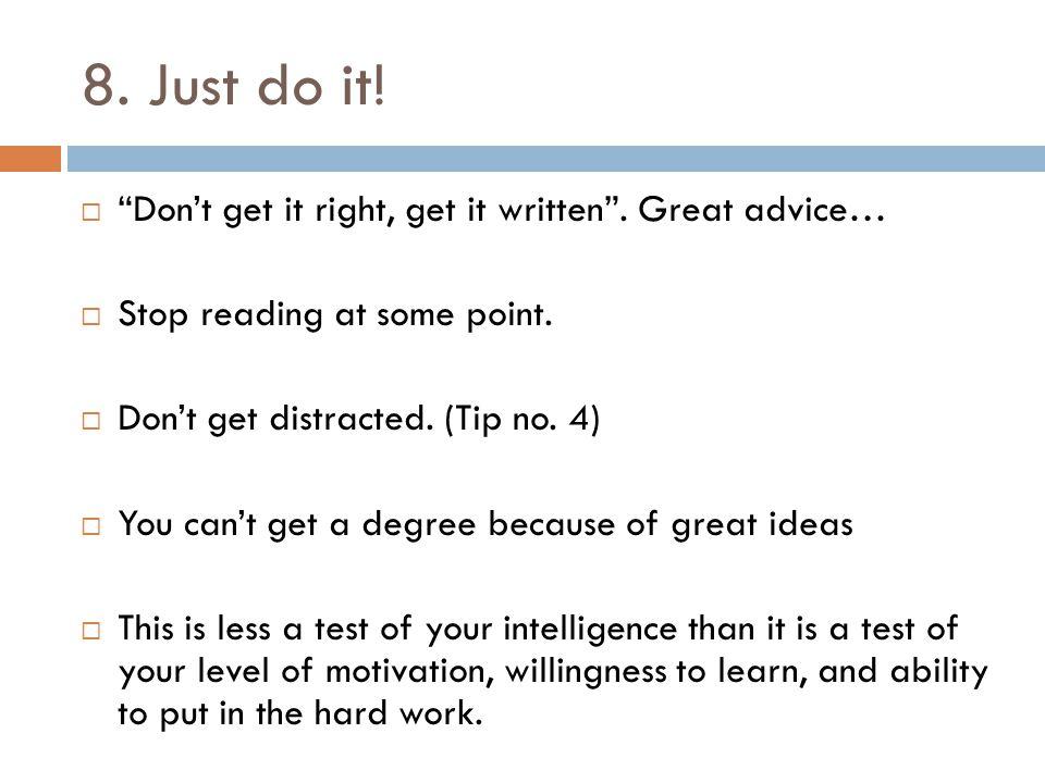8. Just do it.  Don't get it right, get it written .