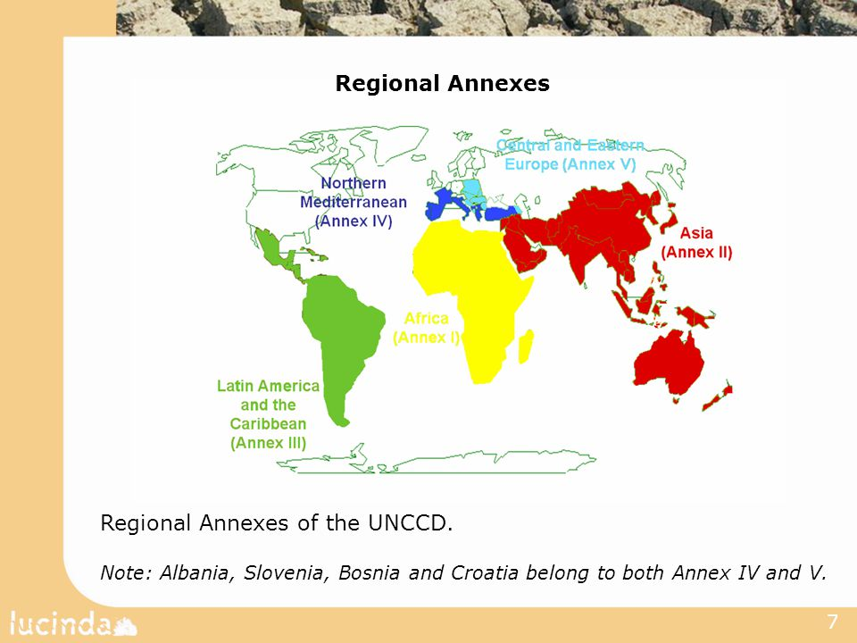 7 Regional Annexes of the UNCCD.